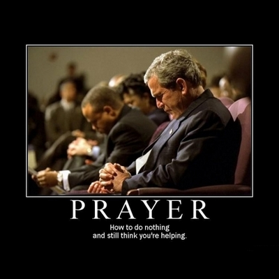 [Image: prayer-does-nothing.jpg]